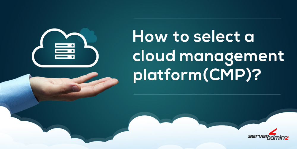 How to select a Cloud Management Platform (CMP)