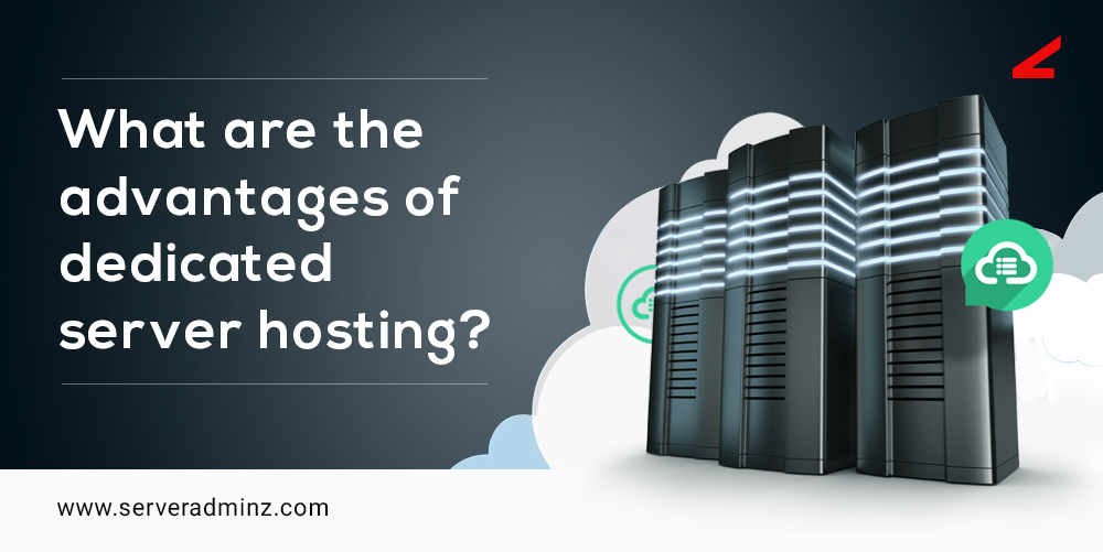advantages of dedicated server hosting