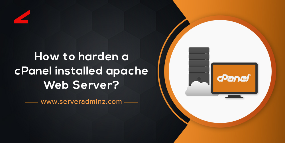 How To Harden A cPanel Installed Apache Web Server