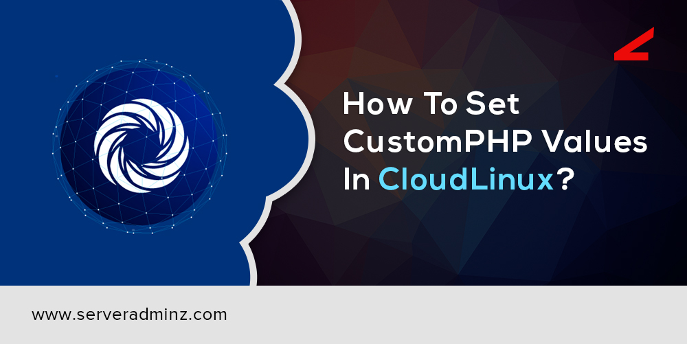 How To Set CustomPHP Values In CloudLinux