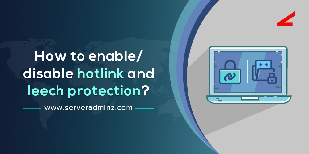 how to enable/disable hotlink and leech protection