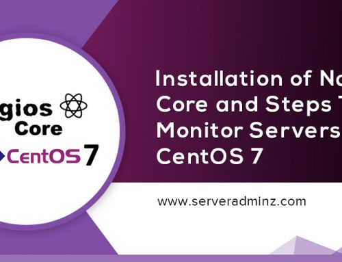 How To Install Nagios Core And Monitor Your Servers On CentOS 7 ?