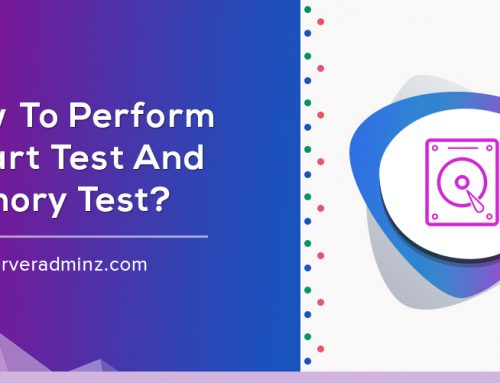 How To Perform SMART Test And Memory Test?
