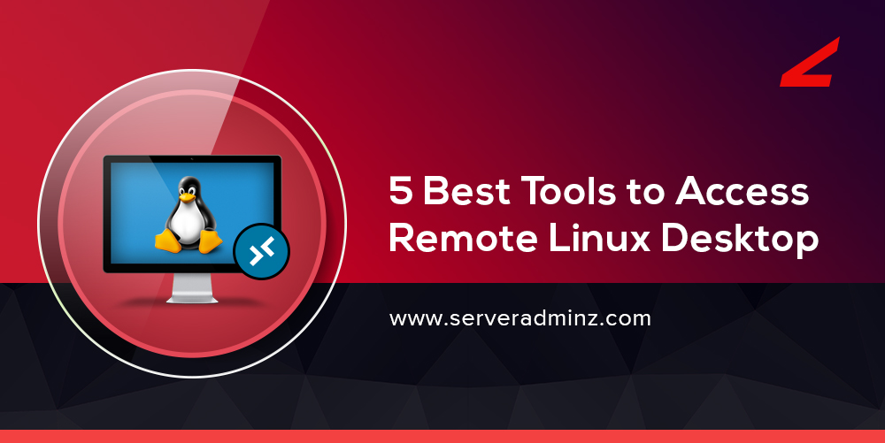 What are the best tools to access remote linux desktop ? - Server