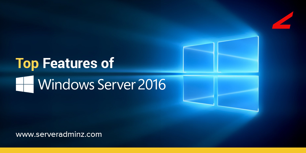 What are the top features of windows server 2016 ? - Server