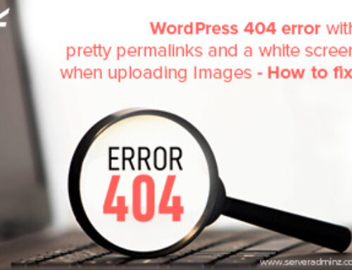WordPress 404 error with pretty permalinks and a white screen when uploading Images – How to fix?