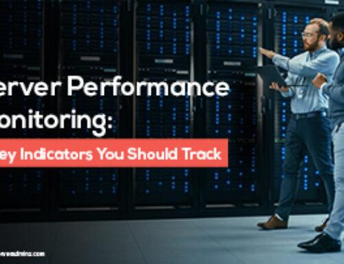 Server Performance Monitoring: 7 Key Metrics You Should Track