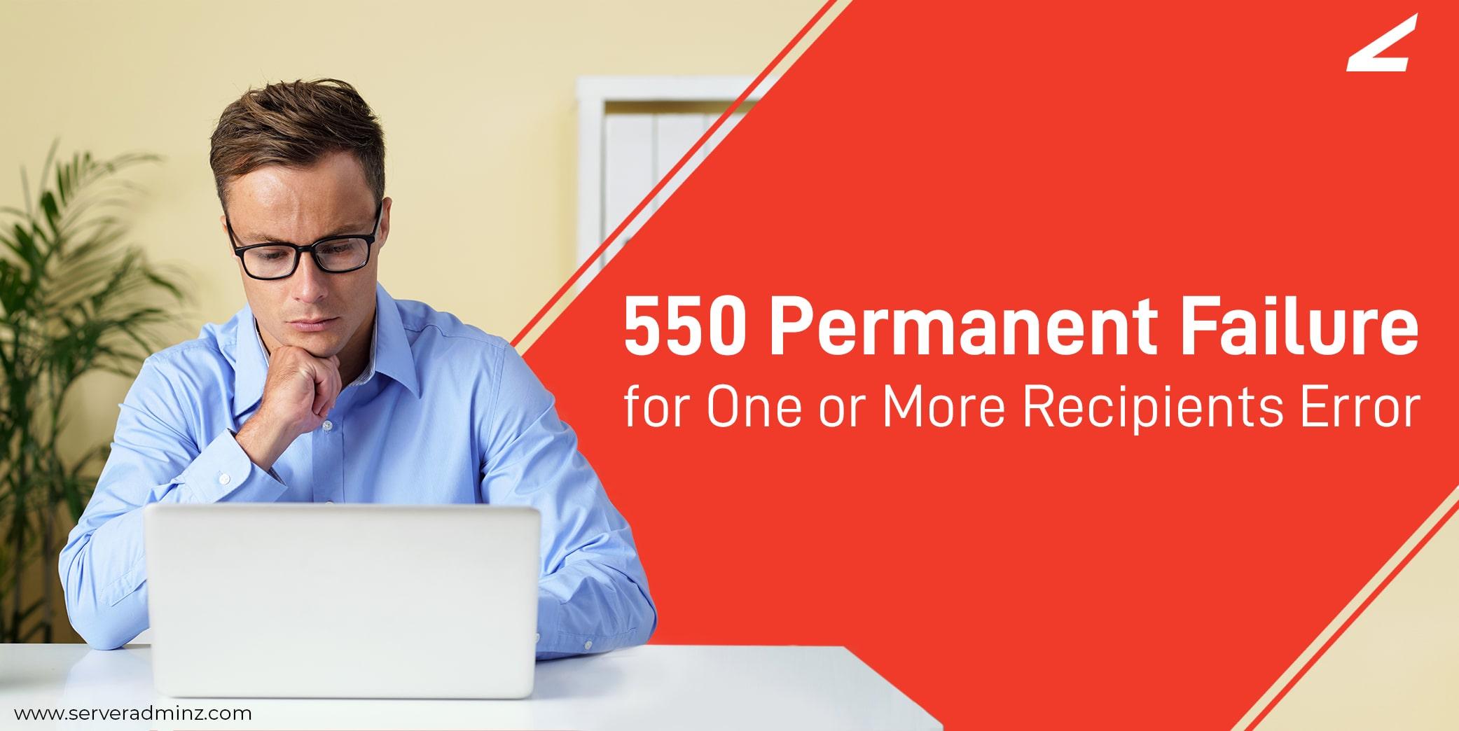 550 Permanent Failure for One or More Recipients Error