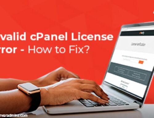 Invalid cPanel License Error – How to Fix?